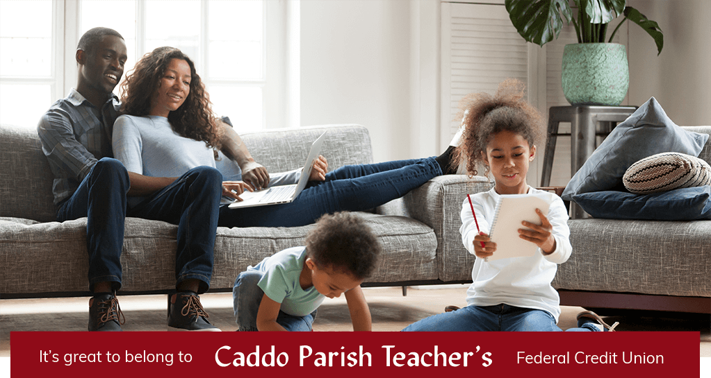 It's great to belong to Caddo Parish Teacher's Federal Credit Union.